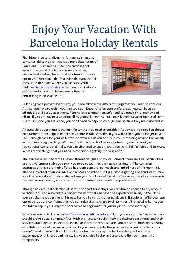 Enjoy Your Vacation With     Barcelona Holiday RentalsRich history, cultural diversity, famous cuisines andcenturies old c...
