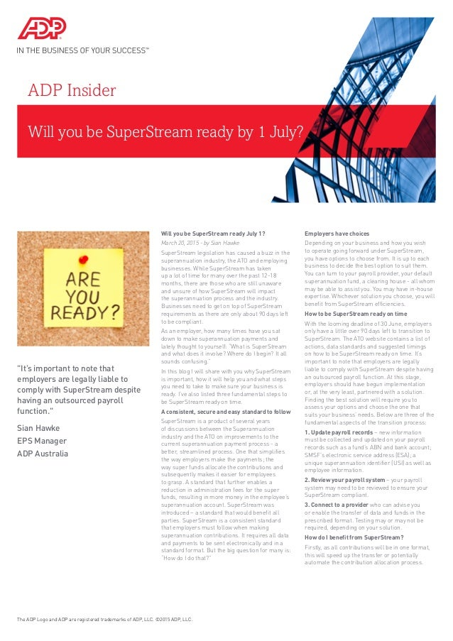 Will you be SuperStream ready by 1 July? ADP Insider Will you be SuperStream ready July 1? March 20, 2015 - by Sian Hawke ...