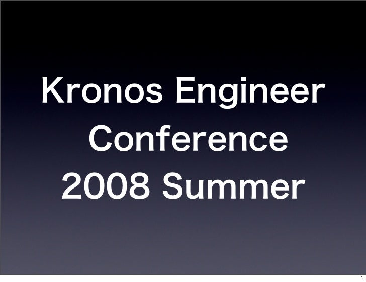 Kronos Engineer  Conference 2008 Summer                  1