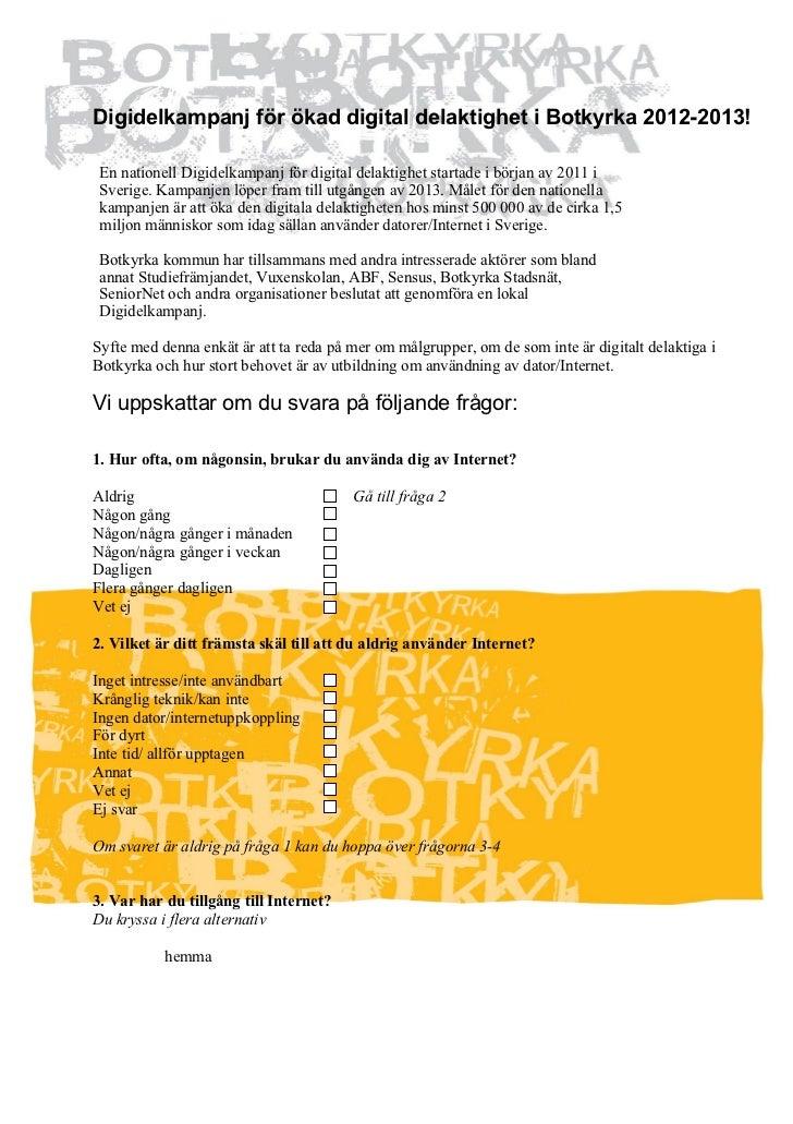 Enkät: ett underlag till undersökning om målgruppen av Botkyrka kommun