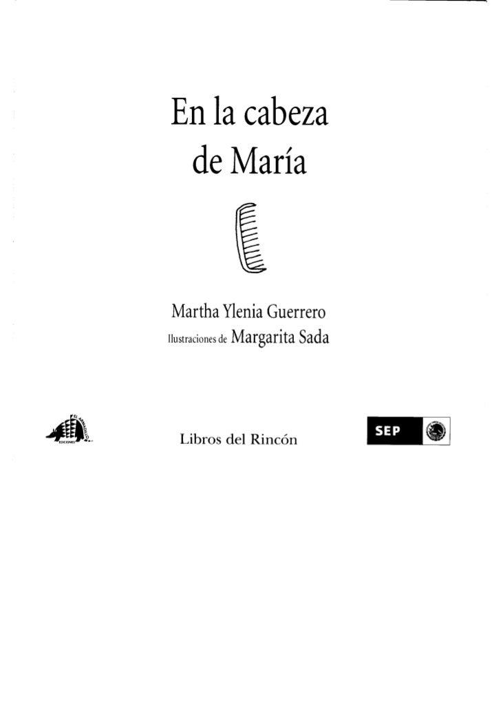 En la cabeza                      de María                  Martha Ylenia Guerrero                  ilustraciones de Marga...