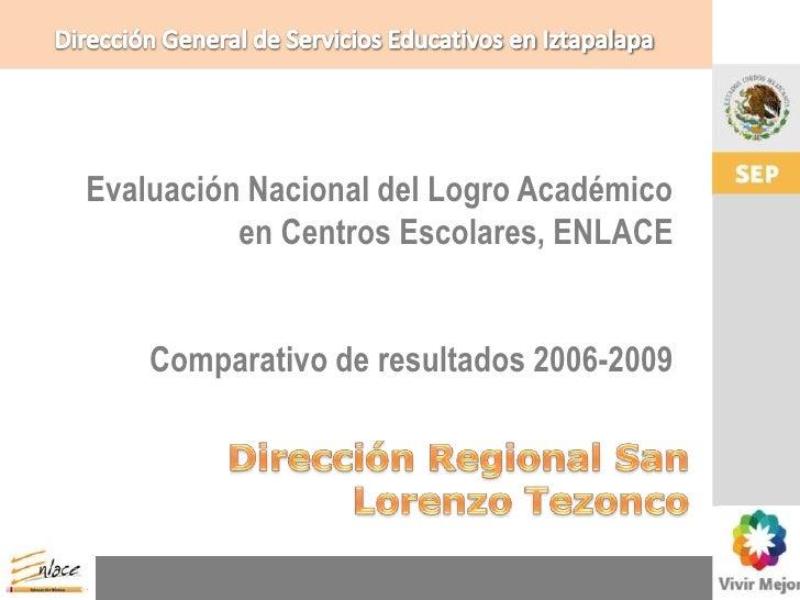 Dirección General de Servicios Educativos en Iztapalapa<br />Evaluación Nacional del Logro Académico en Centros Escolares,...