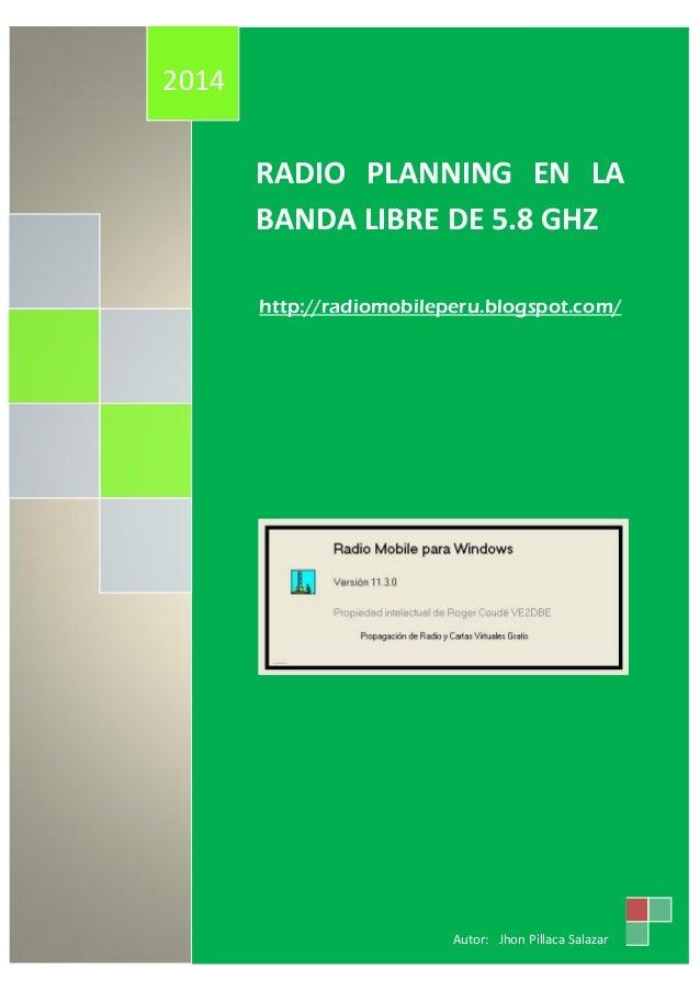 2014  RADIO PLANNING EN LA BANDA LIBRE DE 5.8 GHZ http://radiomobileperu.blogspot.com/  Jhon Pillaca Salazar radio mobile ...