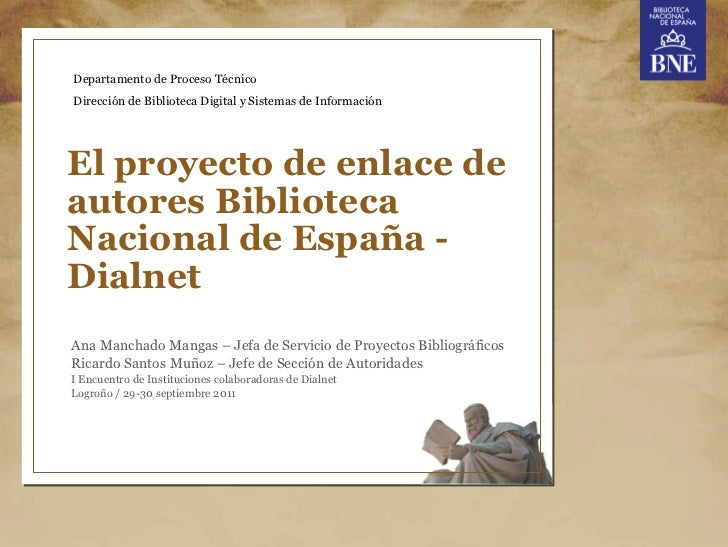 Departamento de Proceso TécnicoDirección de Biblioteca Digital y Sistemas de InformaciónEl proyecto de enlace deautores Bi...