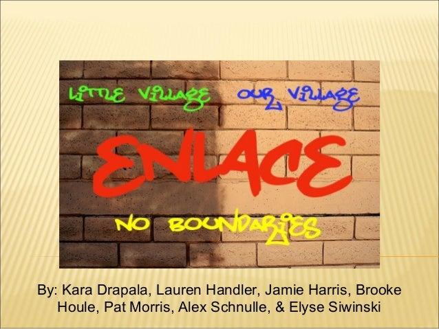 By: Kara Drapala, Lauren Handler, Jamie Harris, Brooke Houle, Pat Morris, Alex Schnulle, & Elyse Siwinski