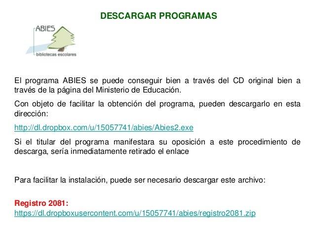 DESCARGAR PROGRAMAS El programa ABIES se puede conseguir bien a través del CD original bien a través de la página del Mini...