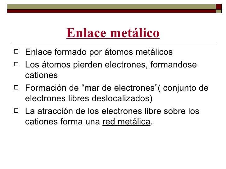 Propiedades de las sustancias   Las propiedades de las sustancias dependen    en gran medida de la naturaleza de los    e...