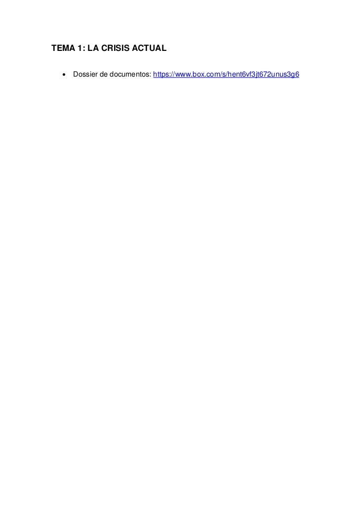 TEMA 1: LA CRISIS ACTUAL  •   Dossier de documentos: https://www.box.com/s/hent6vf3jt672unus3g6