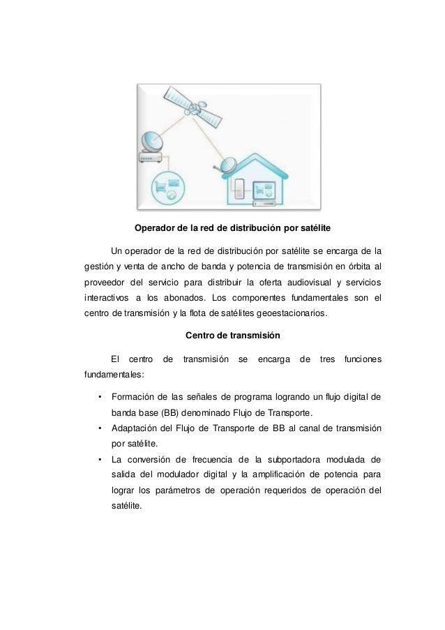 Operador de la red de distribución por satélite Un operador de la red de distribución por satélite se encarga de la gestió...
