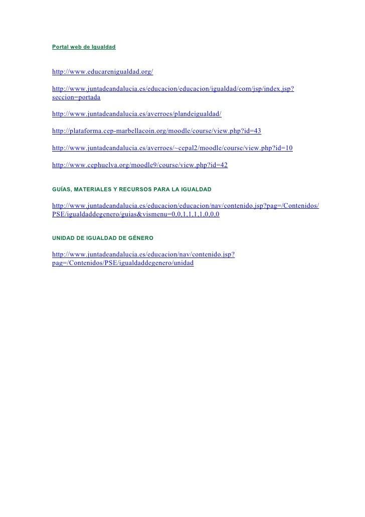 Portal web de Igualdadhttp://www.educarenigualdad.org/http://www.juntadeandalucia.es/educacion/educacion/igualdad/com/jsp/...
