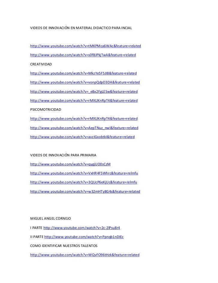 VIDEOS DE INNOVACIÓN EN MATERIAL DIDACTICO PARA INCIALhttp://www.youtube.com/watch?v=tMKPMca6WAc&feature=relatedhttp://www...