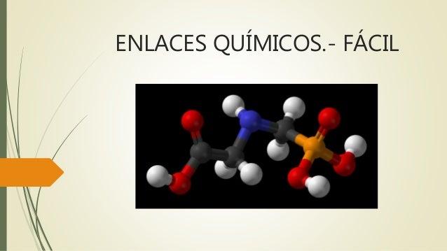 ENLACES QUÍMICOS.- FÁCIL