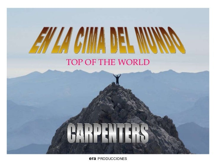 EN LA CIMA DEL MUNDO TOP OF THE WORLD CARPENTERS era   PRODUCCIONES