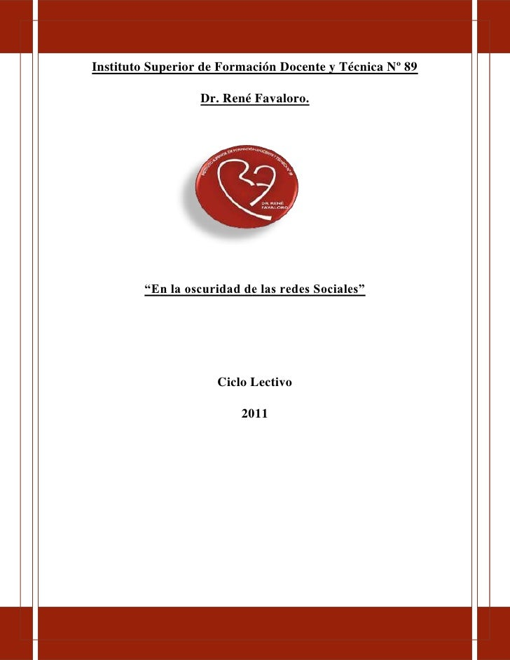 """Instituto Superior de Formación Docente y Técnica Nº 89Dr. René Favaloro.190563536703000""""En la oscuridad de las redes Soci..."""