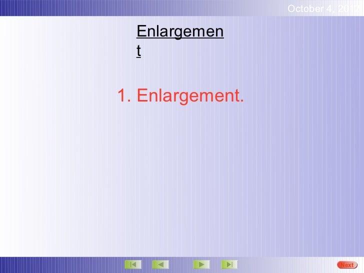 October 4, 2012  Enlargemen  t1. Enlargement.                            Next