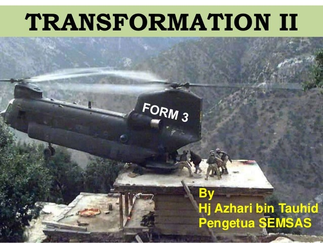 TRANSFORMATION IIByHj Azhari bin TauhidPengetua SEMSAS
