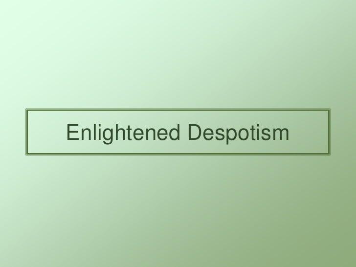Enlightened Despotism<br />