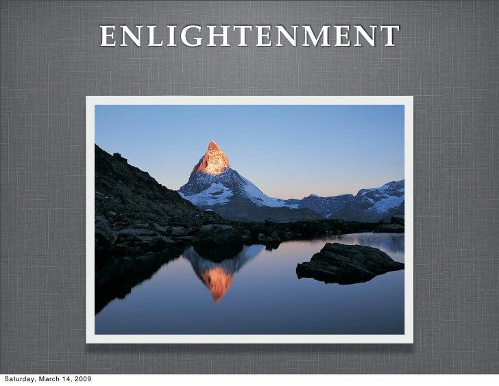 ENLIGHTENMENT     Saturday, March 14, 2009