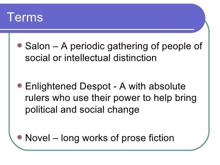 Terms <ul><li>Salon – A periodic gathering of people of social or intellectual distinction  </li></ul><ul><li>Enlightened ...