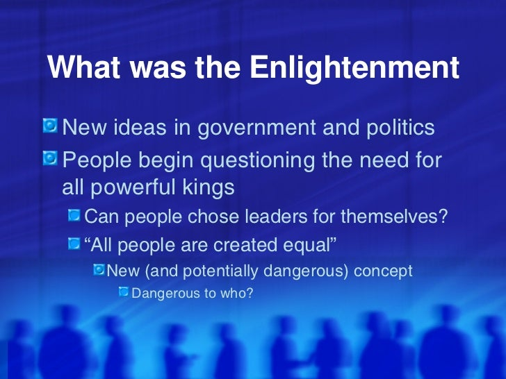 the enlightenment philosophers what was their The use of reason was a characteristic of the enlightenment that fueled most philosophers and their beliefs reason enabled one to break free from all ignorant and irrational beliefs and it taught people to learn and act correctly.