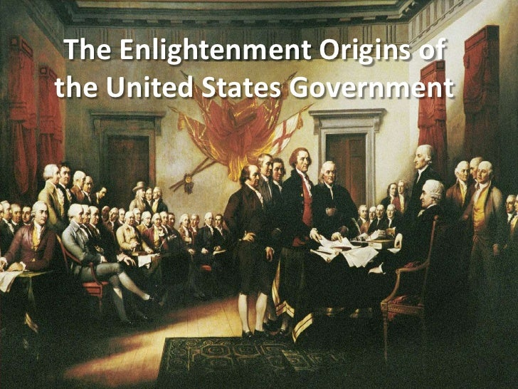 The Enlightenment Origins of the United States Government<br />