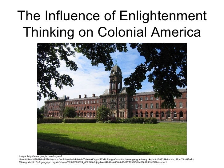 The Influence of Enlightenment Thinking on Colonial AmericaImage: http://www.google.com/imgres?hl=en&biw=1680&bih=959&tbs=...