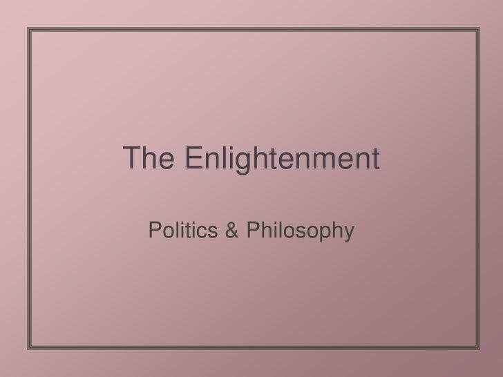The Enlightenment<br />Politics & Philosophy<br />