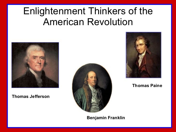 enlightment thinkers Read and learn for free about the following article: a beginner's guide to the age of enlightenment  the thinkers of the enlightenment,.
