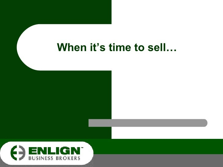 When it's time to sell…
