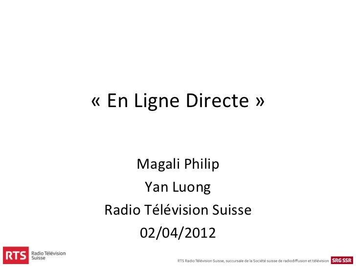 «EnLigneDirecte»      MagaliPhilip       YanLuong RadioTélévisionSuisse      02/04/2012