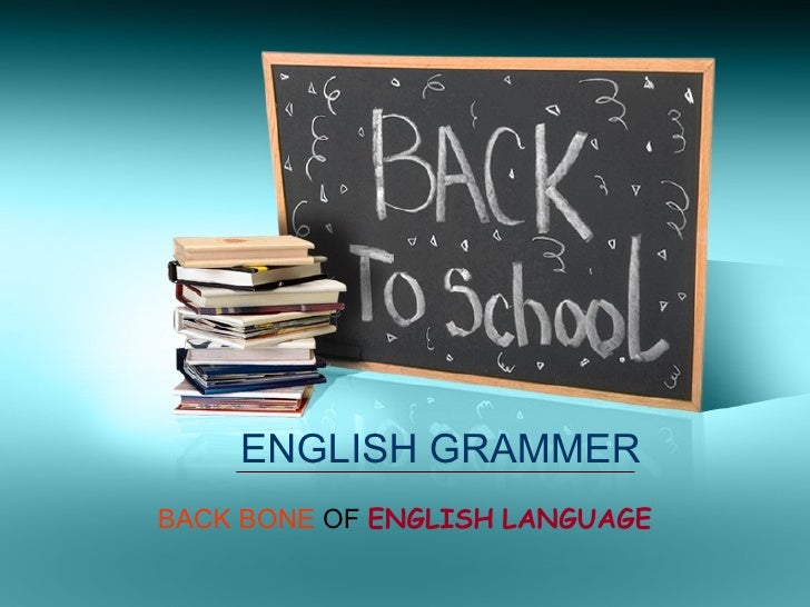 ENGLISH GRAMMER BACK BONE  OF  ENGLISH   LANGUAGE