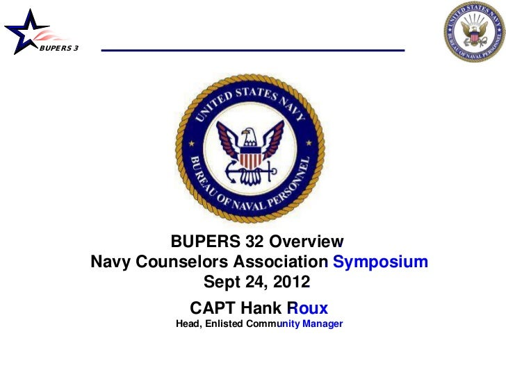 BUPERS 3                   BUPERS 32 Overview           Navy Counselors Association Symposium                       Sept 2...