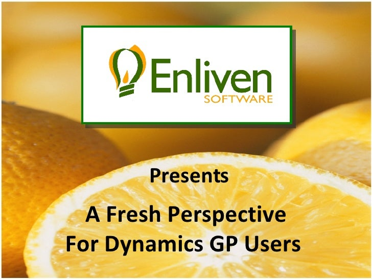 A Fresh Perspective For Dynamics GP Users  Presents