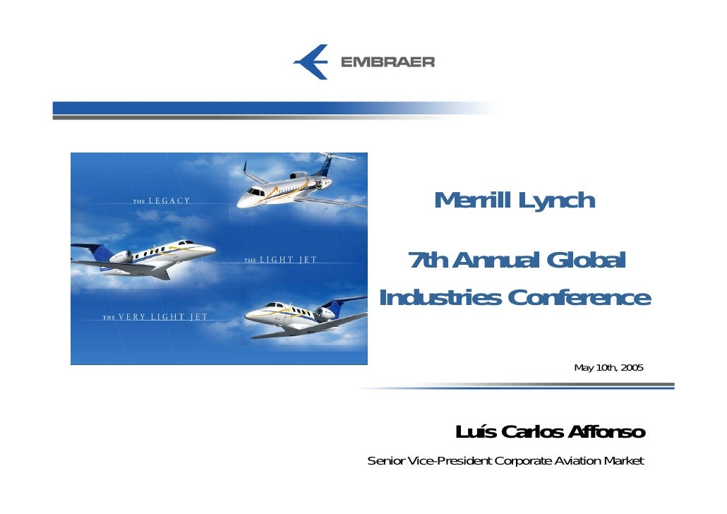 Merrill Lynch    7th Annual Global  Industries Conference                                     May 10th, 2005              ...