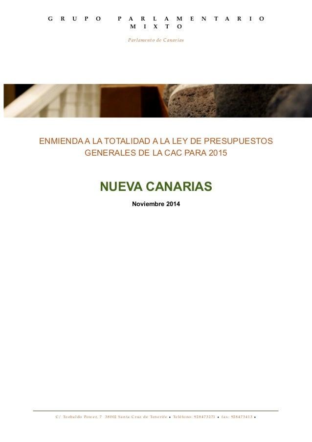 G R U P O P A R L A M E N T A R I O  M I X T O  Parlamento de Canarias  ENMIENDA A LA TOTALIDAD A LA LEY DE PRESUPUESTOS  ...