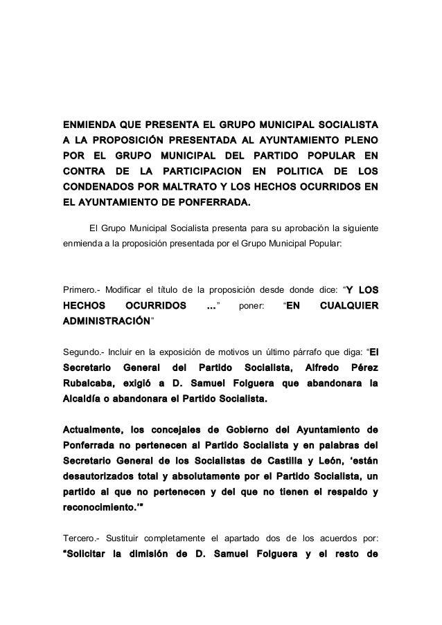 ENMIENDA QUE PRESENTA EL GRUPO MUNICIPAL SOCIALISTAA LA PROPOSICIÓN PRESENTADA AL AYUNTAMIENTO PLENOPOR    EL    GRUPO    ...