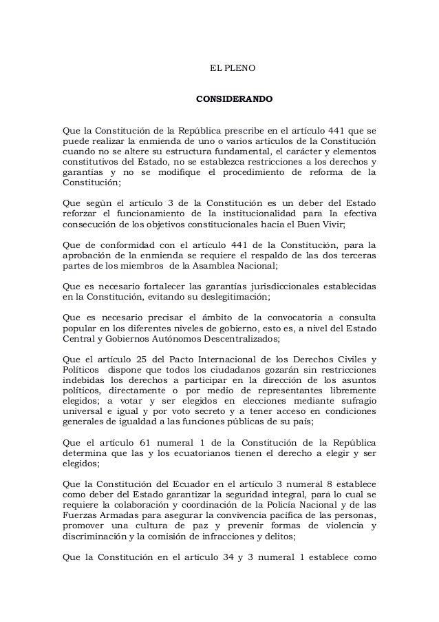 EL PLENO CONSIDERANDO Que la Constitución de la República prescribe en el artículo 441 que se puede realizar la enmienda d...