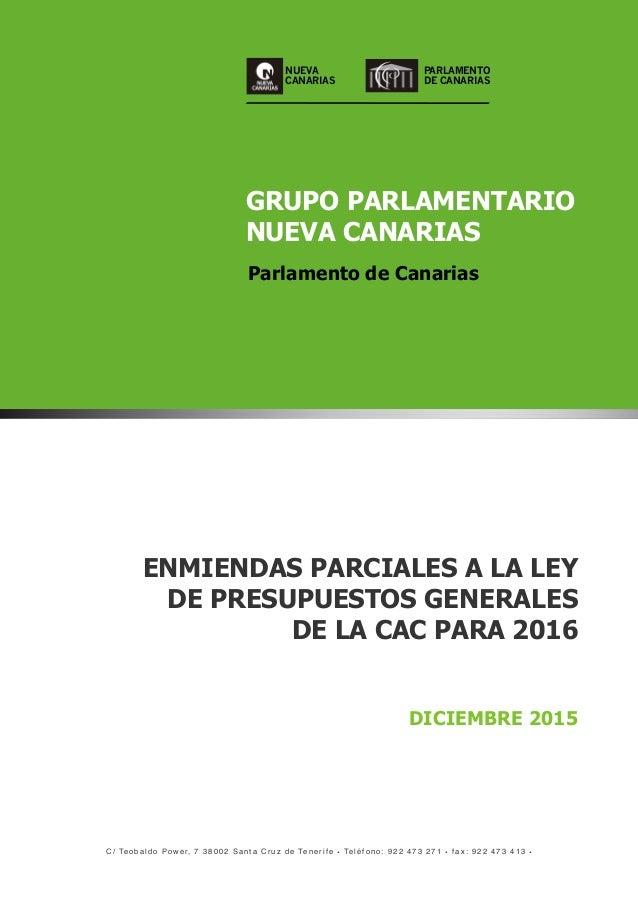 NUEVA CANARIAS GRUPO PARLAMENTARIO NUEVA CANARIAS Parlamento de Canarias C / Te o b a l d o P o w e r, 7 3 8 0 0 2 S a n t...