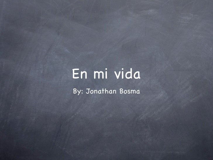 En mi vida By: Jonathan Bosma