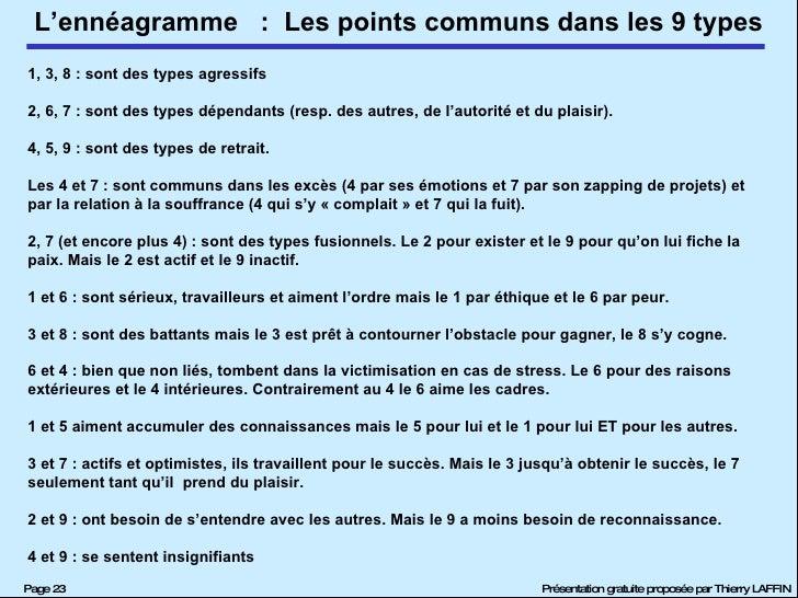 :  Les points communs dans les 9 types 1, 3, 8 : sont des types agressifs 2, 6, 7 : sont des types dépendants (resp. des a...