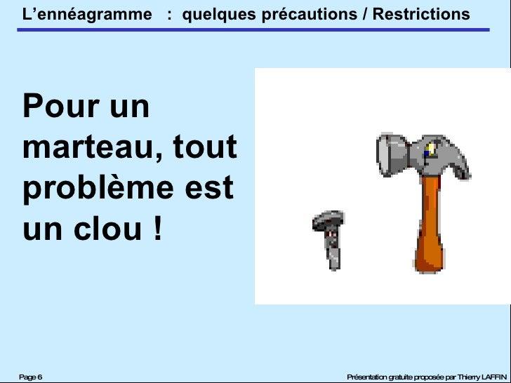 Pour un marteau, tout problème est un clou !  :  quelques précautions / Restrictions