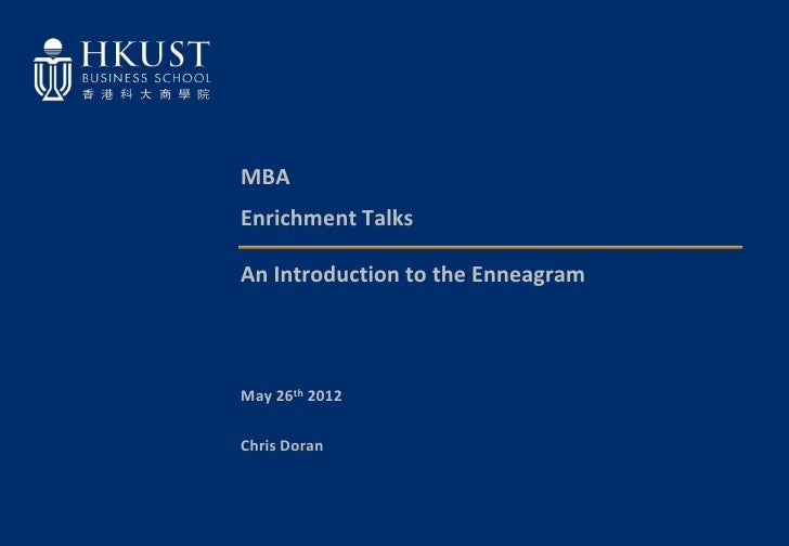 MBAEnrichment TalksAn Introduction to the EnneagramMay 26th 2012Chris Doran