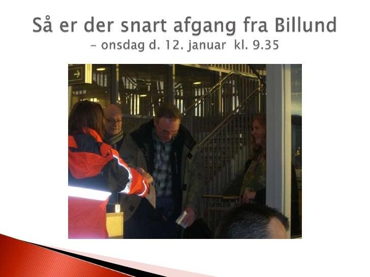 Så er der snart afgang fra Billund - onsdag d. 12. januar  kl. 9.35<br />