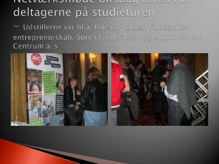 Netværksmøde onsdag aften for deltagerne på studieturen- Udstillerne var bl.a. Uni-c, Fronter, Fonden for entreprenørskab,...