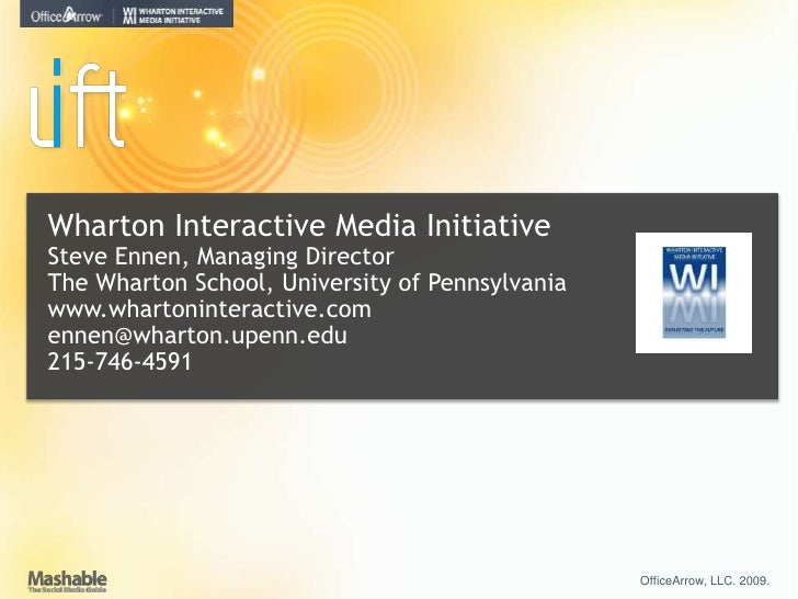Wharton Interactive Media Initiative<br />Steve Ennen, Managing Director<br />The Wharton School, University of Pennsylvan...