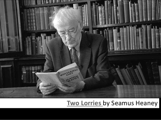 seamus heaney thatcher Seamus heaney of all the newer tight-lipped poets mr heaney is the hardest case, and the tight-lipped critics whose praise is not usually easy to get have been.