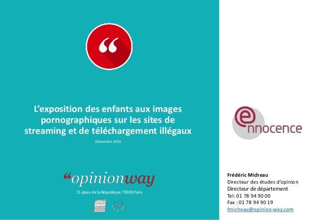 15 place de la République 75003 Paris L'exposition des enfants aux images pornographiques sur les sites de streaming et de...