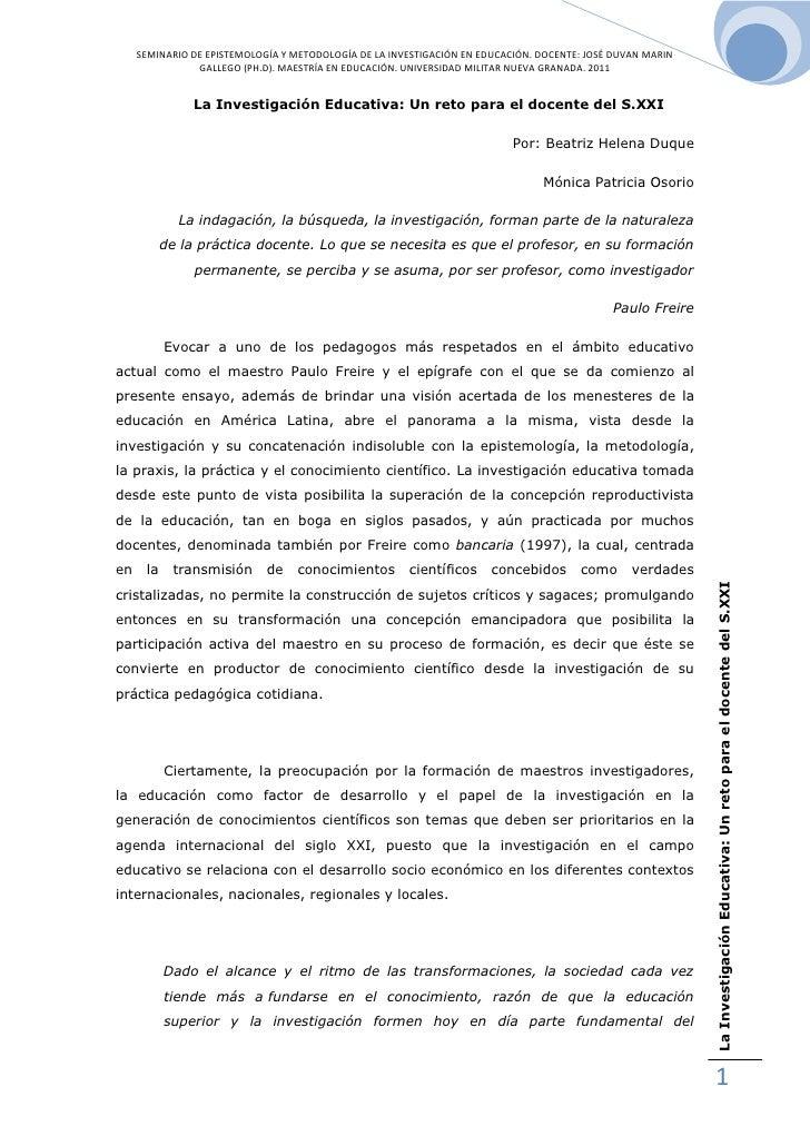 La Investigación Educativa: Un reto para el docente del S.XXI<br />Por: Beatriz Helena Duque<br />Mónica Patricia Osorio<b...