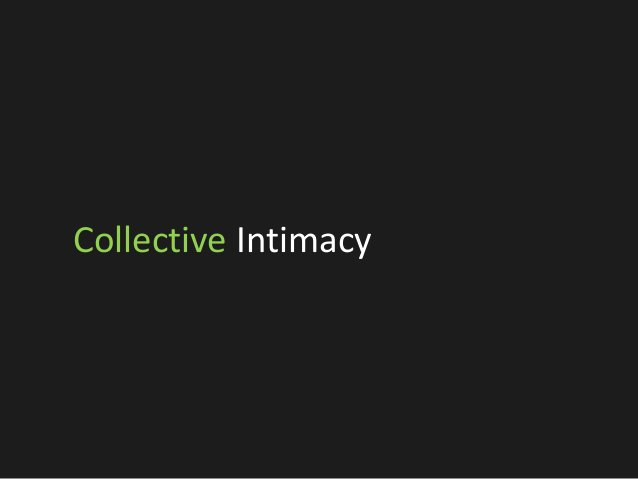 Collective Intimacy