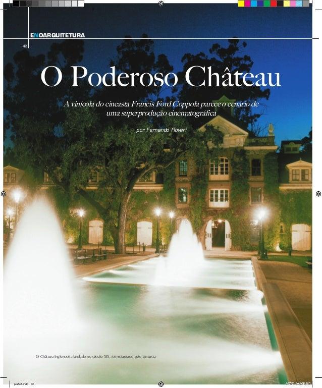 ENOARQUITETURA 42 O Poderoso Château por Fernando Roveri A vinícola do cineasta Francis Ford Coppola parece o cenário de u...